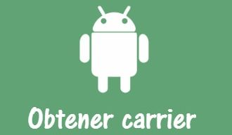 Obtener carrier en Android