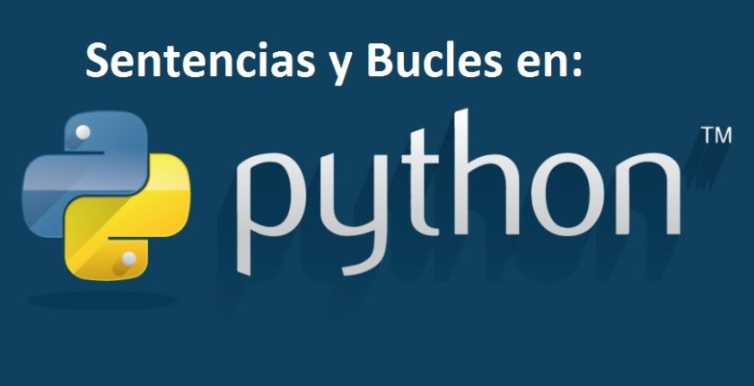 Sentencias IF y los bucles WHILE y FOR en Python